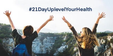 #21DayUplevelYourHealth - ONLINE EVENT (AUSTRALIA WIDE ONLY) tickets
