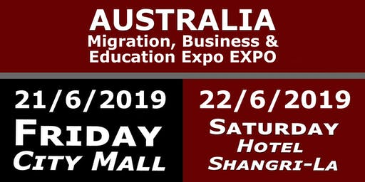Australia  Migration, Business and Education Expo EXPO 21th June - 22th June 2019
