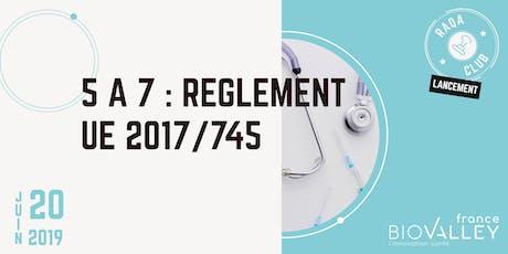 5 à 7 : Règlement UE 2017/745 et lancement du RAQA Club billets