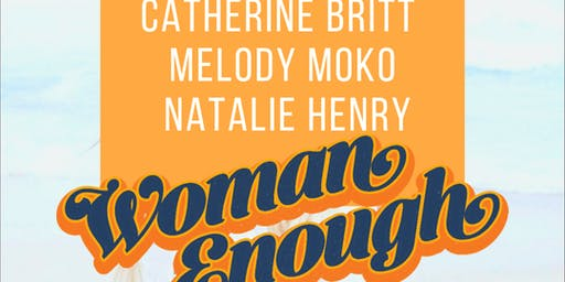 Woman Enough w/ Catherine Britt Melody Moko & Natalie Henry At The Stag