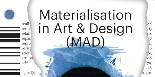 Sandberg Series #4 - Materialisation in Art & Design (MAD)