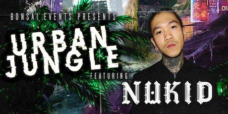 Bonsai Events presents Urban Jungle featuring Nukid tickets