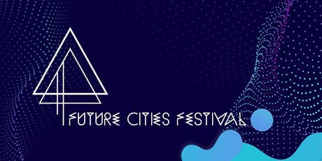 Future Cities Festival tickets
