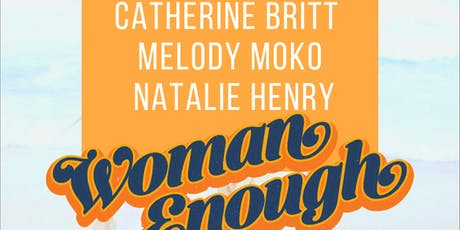 Woman Enough W/Catherine Britt, Melody Moko & Natalie Henry @ Lazybones tickets