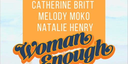 Woman Enough w/Catherine Britt, Melody Moko & Natalie Henry @ GNTP