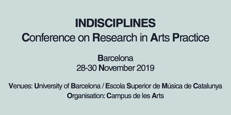 INDISCIPLINES: Conference on Research in Arts Practice entradas