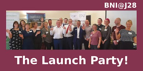 Launch Party! BNI @J28 New Business Referral Group for Derbyshire & Notts tickets