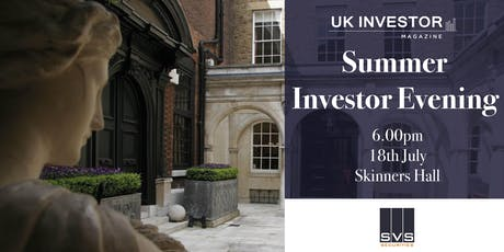 UK Investor Magazine & SVS Securities Summer Investor Evening  tickets