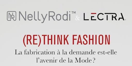 (RE)THINK FASHION. La fabrication à la demande : l'avenir de la Mode ?