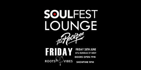 iLive Soulfest Lounge ft the Recipee tickets