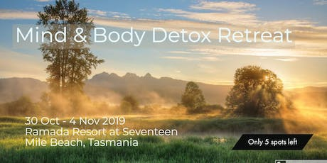 Mind & Body Detox Retreat - Tasmania tickets