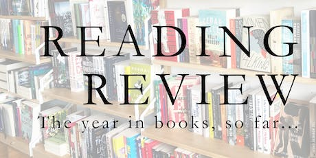 Reading Review: the year in books, so far... tickets