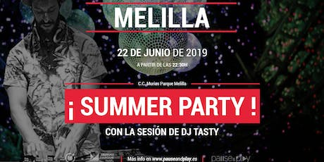 Summer party con Dj Tasty en Pause&Play C.C. Parque Melilla entradas