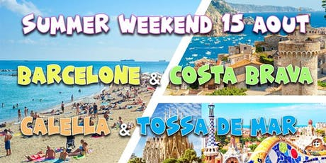 Summer Weekend 15 août Barcelone, Calella,TossadeMar @CostaBrava billets