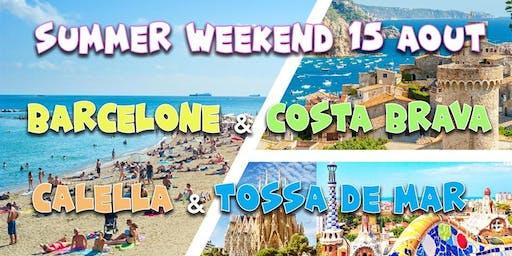 Summer Weekend 15 août Barcelone, Calella,TossadeMar @CostaBrava