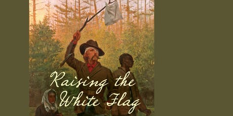 Raising the White Flag tickets