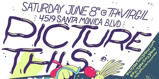 Picture This! #LA LIVE ANIMATED COMEDY 2nd Saturdays at The Virgil!