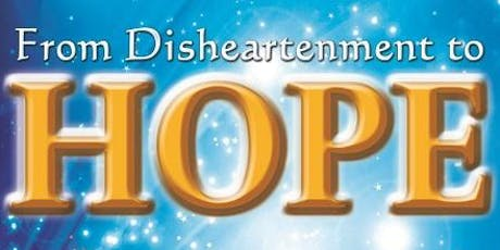 From Disheartenment to HOPE... tickets