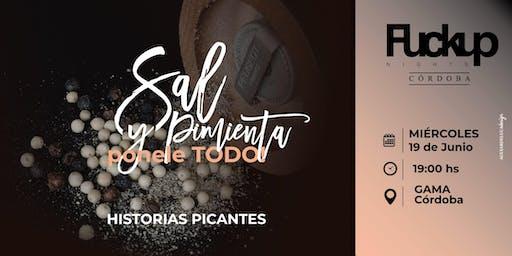 FuckUp Nights Córdoba - Sal y Pimienta.. Ponele Todo!