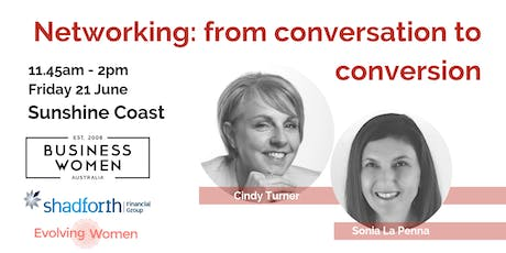 Sunshine Coast: Business Women Lunch, Networking: from Conversation to Conversion tickets