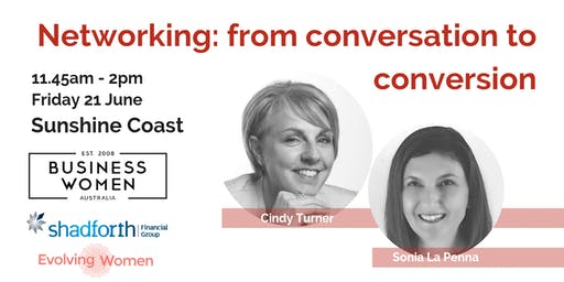 Sunshine Coast: Business Women Lunch, Networking: from Conversation to Conversion