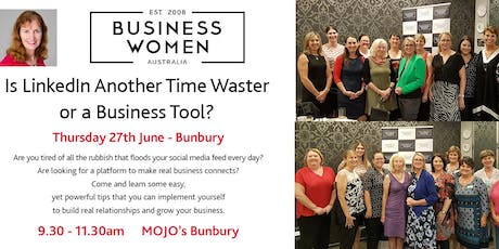 Bunbury, Business Women Australia Circle: LinkedIn - Time Waster or Business Tool? tickets