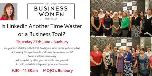 Bunbury, Business Women Australia Circle: LinkedIn - Time Waster or Business Tool?