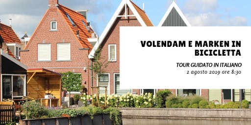 Volendam e Marken in bicicletta - Tour guidato in LINGUA ITALIANA
