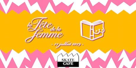 La Fête de la Femme & Het Lief Dagboek - Skatecafé tickets