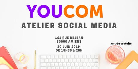 Atelier Social Media by Youcom billets