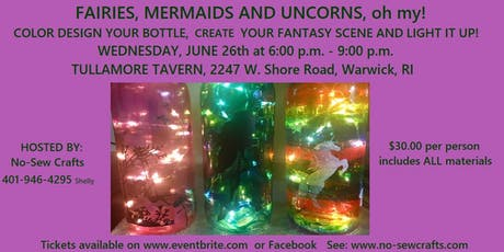 Fairies, Mermaids and Unicorns, Oh My! Lighted Bottles tickets