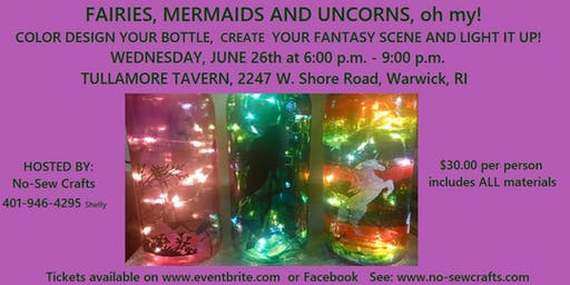 Fairies, Mermaids and Unicorns, Oh My! Lighted Bottles