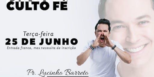 Culto Fé com Pr. Lucinho Barreto