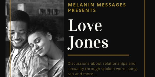 Melanin Messages presents LOVE JONES