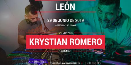 Sesión DJ Krystian Romero en Pause&Play C.C. León Plaza entradas