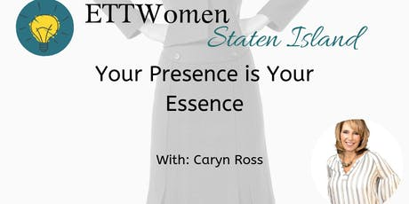 ETTWomen Staten Island: Your Presence is your Essence with Caryn Ross tickets