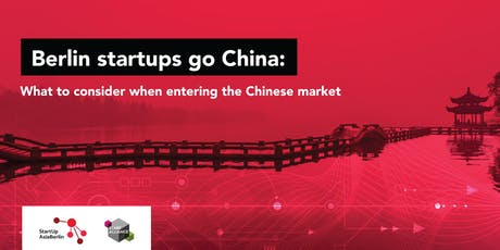 Berlin startups go China: What to consider when entering the Chinese market Tickets