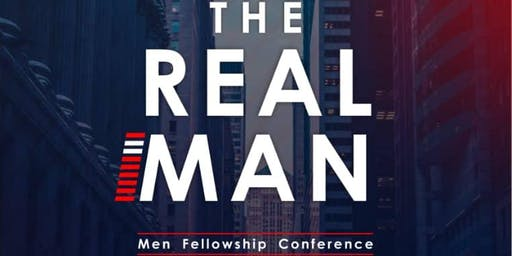 THE REAL MAN (Men Fellowship Conference)
