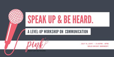 Level Up Workshop:  Speak Up & Be Heard