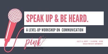 Level Up Workshop:  Speak Up & Be Heard tickets