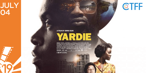 CTFF 2019 - Media Launch - CANADIAN PREMIERE SCREENING of YARDIE by Idris Elba