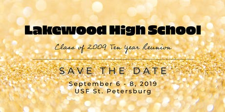 Lakewood High School Class of 2009 10 Year Reunion tickets