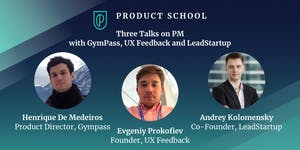 Three Talks on PM with GymPass, UX Feedback and...