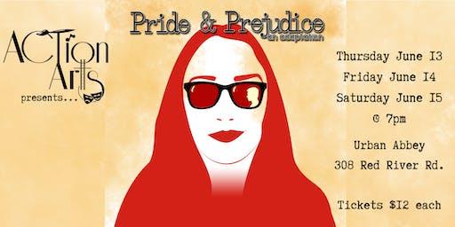 ACTion Arts Pride & Prejudice - Saturday June 15