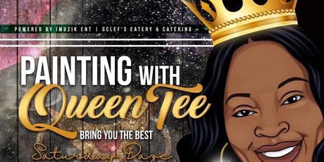Painting with Queen Tee& GClef's Eatery and Catering  tickets