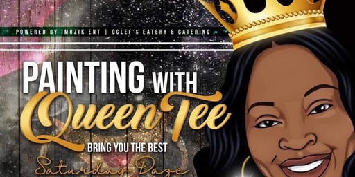 Painting with Queen Tee& GClef's Eatery and Catering
