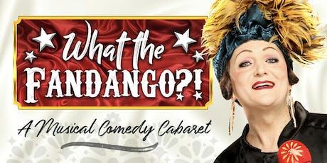 What the Fandango?! tickets