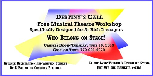 Destiny's Call - Summer Musical Theatre Workshop
