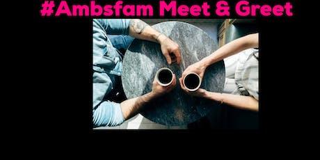#Ambsfam meet & greet  tickets
