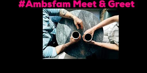 #Ambsfam meet & greet